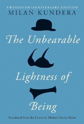 The Unbearable Lightness of Being: Twentieth Anniversary Edition - Kundera, Milan
