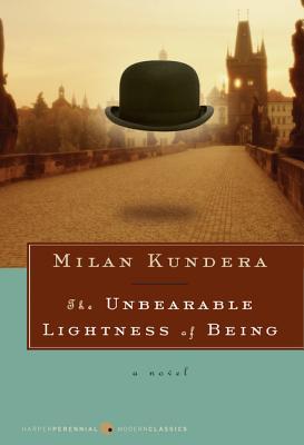 The Unbearable Lightness of Being - Kundera, Milan