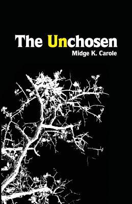 The Unchosen - Carole, Midge K