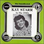The Uncollected Kay Starr: In the 1940s
