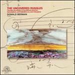 The Uncovered Ruggles - Christopher Oldfather (piano); Donald Berman (piano); Susan Narucki (soprano)