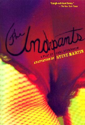 The Underpants: A Play by Carl Sternheim - Martin, Steve