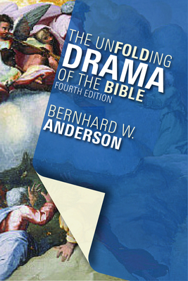 The Unfolding Drama of the Bible: Fourth Edition - Anderson, Bernhard W