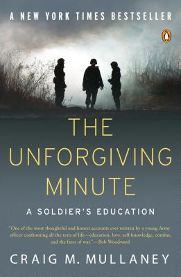 The Unforgiving Minute: A Soldier's Education - Mullaney, Craig M