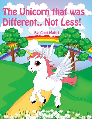 The Unicorn That Was Different.. Not Less! - Maffei, Cami