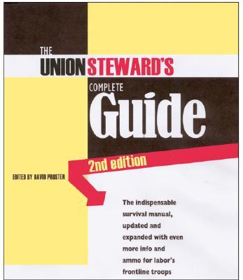 The Union Steward's Complete Guide: A Survival Manual - Prosten, David M (Editor)