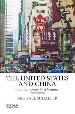 The United States and China: Into the Twenty-First Century - Schaller, Michael