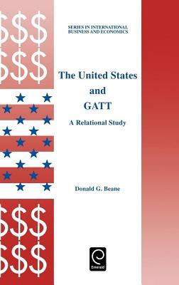 The United States and GATT - Beane, Donald