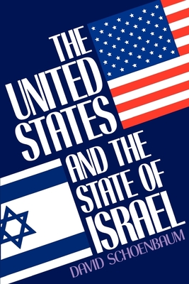 The United States and the State of Israel - Schoenbaum, David