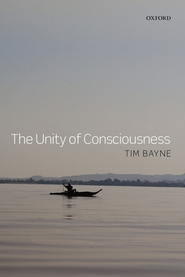 The Unity of Consciousness - Bayne, Tim