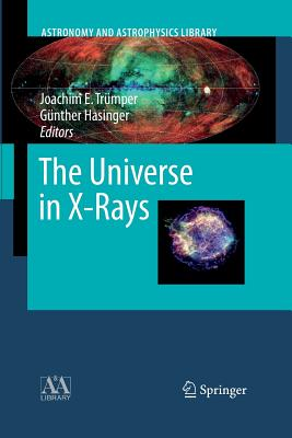 The Universe in X-Rays - Trumper, Joachim E (Editor), and Hasinger, Gunther (Editor)