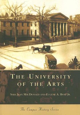 The University of the Arts - MacDonald, Sara Jean, and Bolt, Eugene A, Jr.