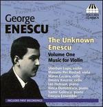 The Unknown Enescu, Vol. 1: Music for Violin