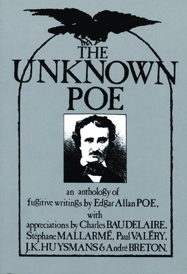 The Unknown Poe - Poe, Edgar Allan, and Foye, Raymond (Editor)