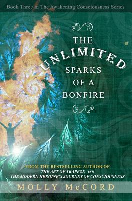 The Unlimited Sparks of a Bonfire - McCord, Molly