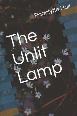 The Unlit Lamp - Hall, Radclyffe
