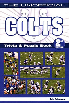 The Unofficial Colts Trivia & Puzzle Book - Ratermann, Dale