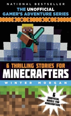 The Unofficial Gamer's Adventure Series Box Set: Six Thrilling Stories for Minecrafters - Morgan, Winter