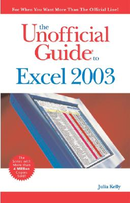The Unofficial Guide to Excel 2003 - Kelly, Julia