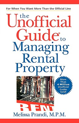 The Unofficial Guide to Managing Rental Property - Prandi, Melissa