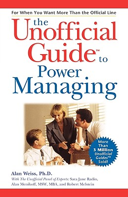 The Unofficial Guide to Power Management - Weiss, Alan, Ph.D.