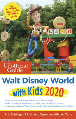 The Unofficial Guide to Walt Disney World with Kids 2020 - Sehlinger, Bob, and Opsomer, Liliane, and Testa, Len