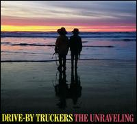 The Unraveling - Drive-By Truckers