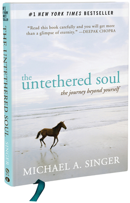 The Untethered Soul: The Journey Beyond Yourself - Singer, Michael A