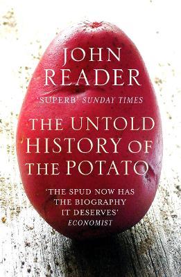 The Untold History of the Potato. John Reader - Reader, John