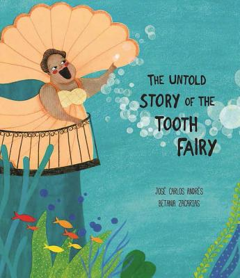 The Untold Story of the Tooth Fairy - Andres, Jose Carlos