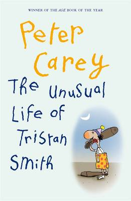 The Unusual Life of Tristan Smith - Carey, Peter