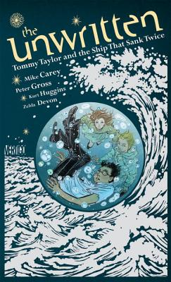 The Unwritten: Tommy Taylor and the Ship That Sank Twice - Carey, Mike