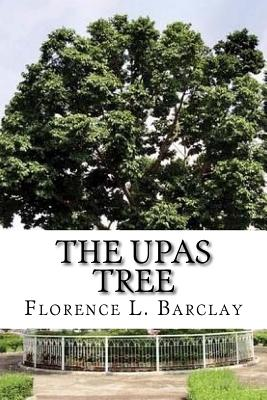 The Upas Tree - Barclay, Florence L