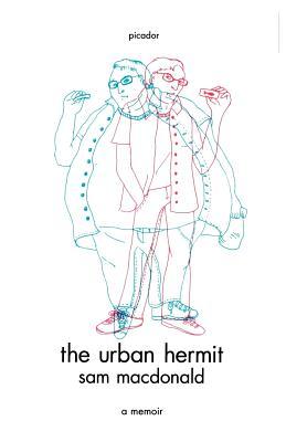 The Urban Hermit: A Memoir - MacDonald, Sam