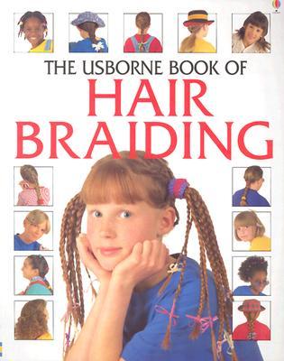 The Usborne Book of Hair Braiding - Miles, Lisa