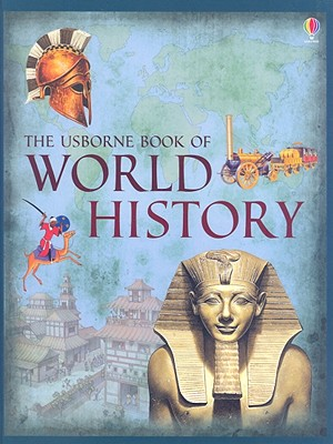 The Usborne Book of World History - Millard, and Vanags, Patricia, and Tyler, Jenny (Editor)