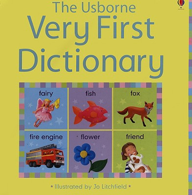 The Usborne Very First Dictionary - Brooks, Felicity, and Young, Caroline, MPH