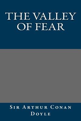 The Valley of Fear - Doyle, Arthur Conan, Sir, and Doyle, Sir Arthur Conan