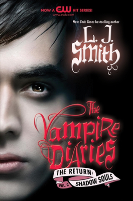 The Vampire Diaries: The Return: Shadow Souls - Smith, L J