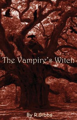 The Vampire's Witch: Rising - Gibbs, R