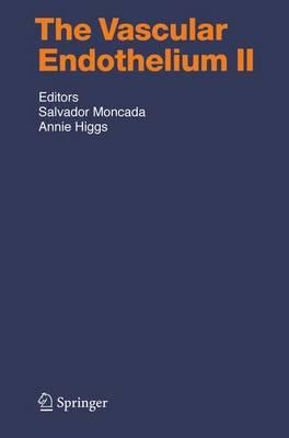 The Vascular Endothelium II - Moncada, Salvador (Editor), and Higgs, Annie (Editor)