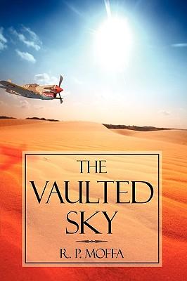 The Vaulted Sky - R P Moffa, P Moffa