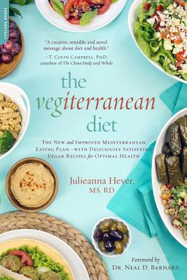 The Vegiterranean Diet: The New and Improved Mediterranean Eating Plan--With Deliciously Satisfying Vegan Recipes for Optimal Health - Hever, Julieanna, MS, Rd, CPT