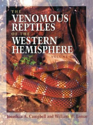 The Venomous Reptiles of the Western Hemisphere: Historicizing the Faculties in Germany - Campbell, Jonathan A