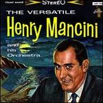 The Versatile Henry Mancini - Henry Mancini & His Orchestra