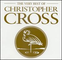 The Very Best of Christopher Cross - Christopher Cross