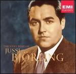 The Very Best of Jussi Björling - Anna-Lisa Björling (soprano); Harry Ebert (piano); Jussi Björling (tenor); Leonard Warren (baritone); Paul Franke (tenor);...