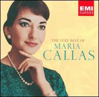 The Very Best of Maria Callas - Anna Maria Canali (mezzo-soprano); Carlo Forte (bass); Jane Berbié (mezzo-soprano); Maria Callas (soprano);...