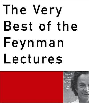 The Very Best of the Feynman Lectures - Feynman, Richard Phillips, PH.D.