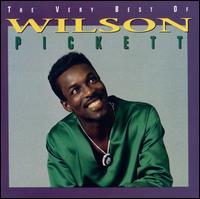 The Very Best of Wilson Pickett [Rhino] - Wilson Pickett